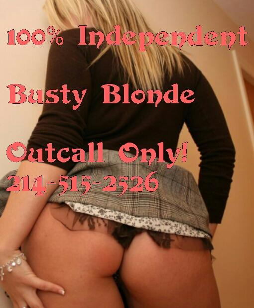 Escort 214-515-2526 ((Outcall Blonde 100% Independent)), Dallas spazilla